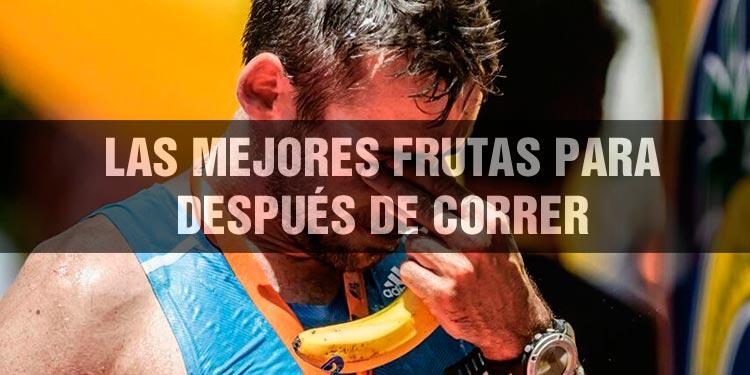 Las Mejores frutas para después de correr