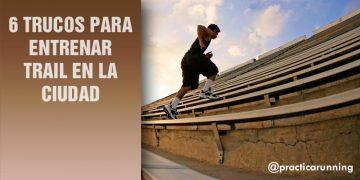 6 trucos para entrenar trail en la ciudad