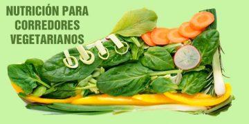 Nutrición para corredores vegetarianos